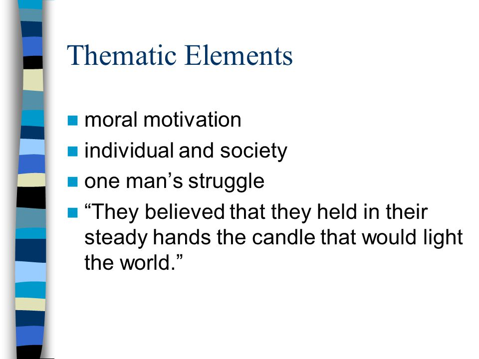 Thematic Elements moral motivation individual and society