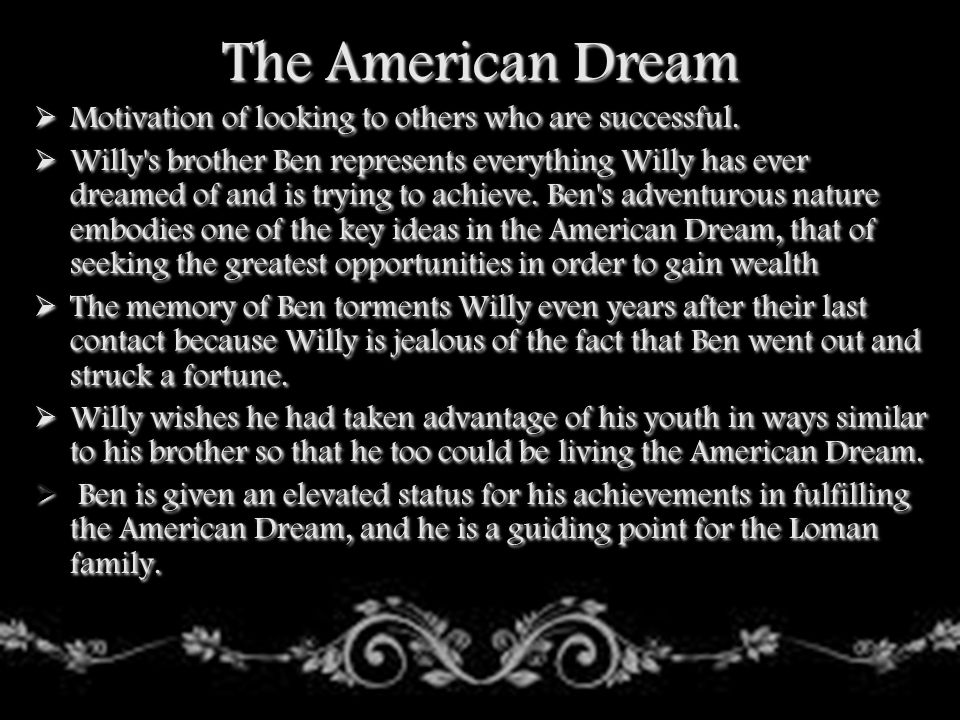 The American Dream Motivation of looking to others who are successful.