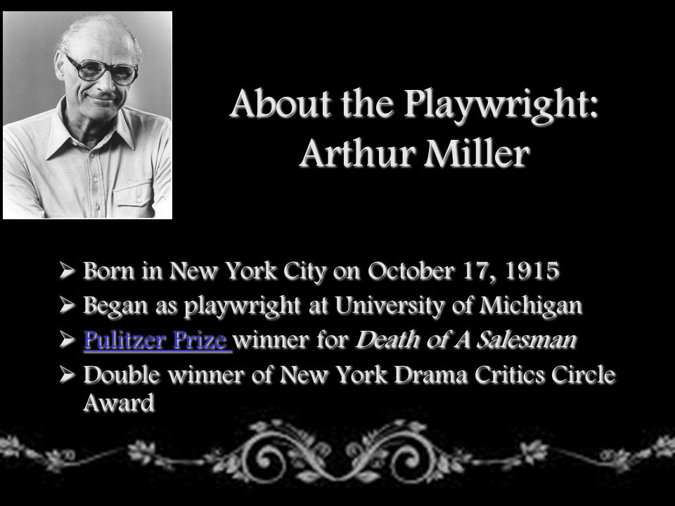 About the Playwright: Arthur Miller