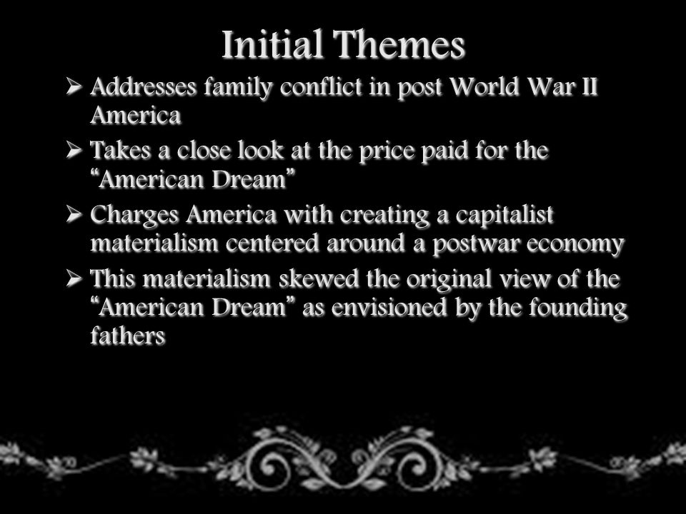 Initial Themes Addresses family conflict in post World War II America
