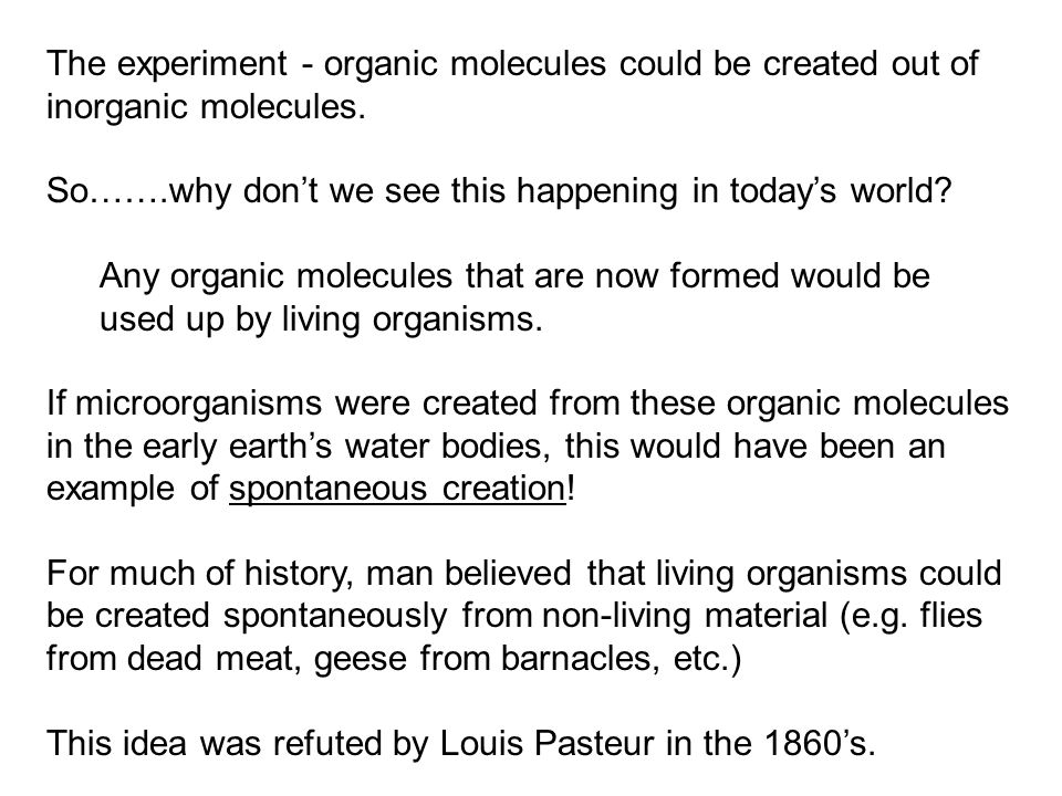 The experiment - organic molecules could be created out of inorganic molecules.