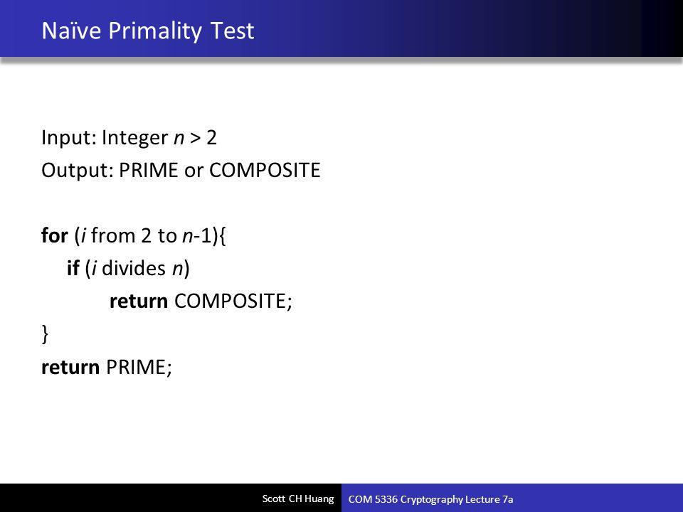 Naïve Primality Test Input: Integer n > 2