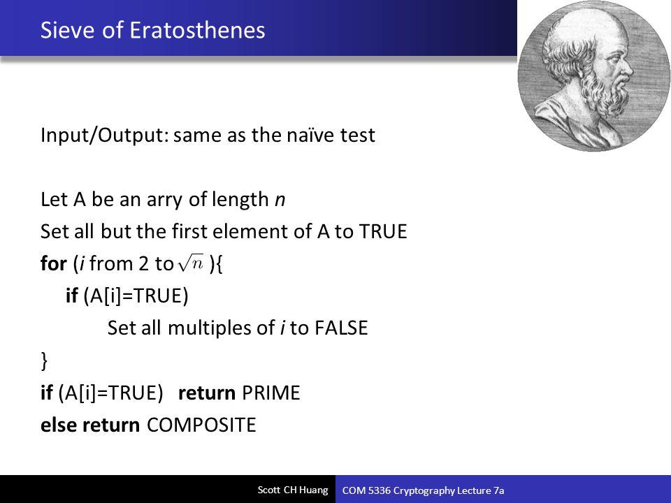 Sieve of Eratosthenes Input/Output: same as the naïve test