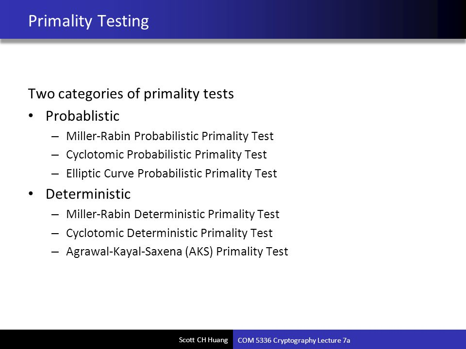 Primality Testing Two categories of primality tests Probablistic