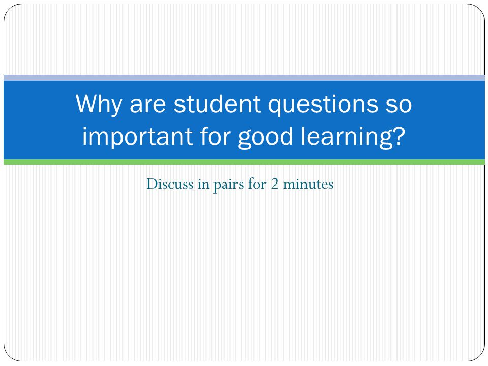Why are student questions so important for good learning
