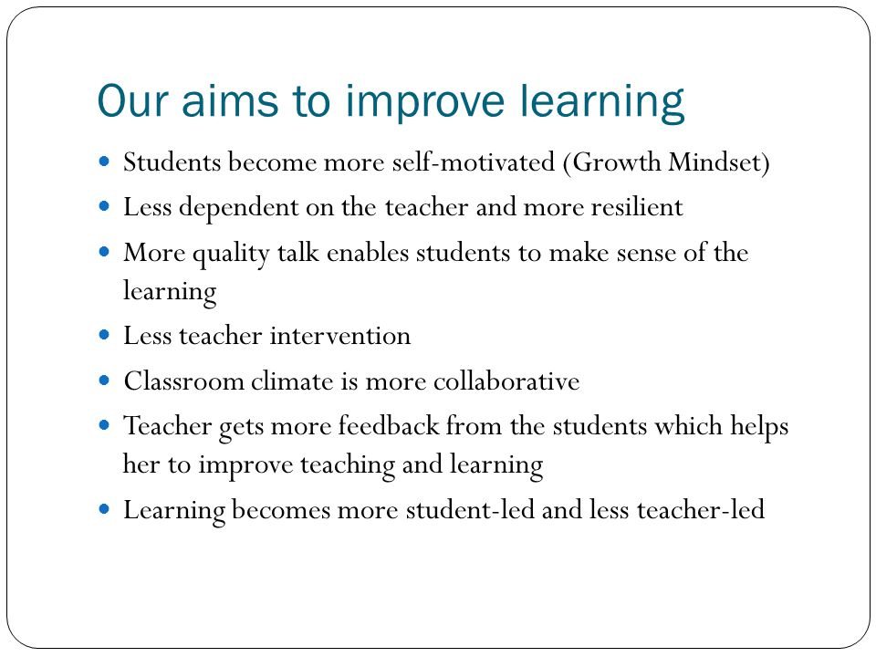 Our aims to improve learning