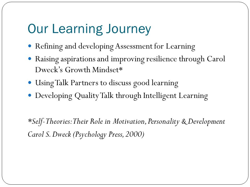Our Learning Journey Refining and developing Assessment for Learning