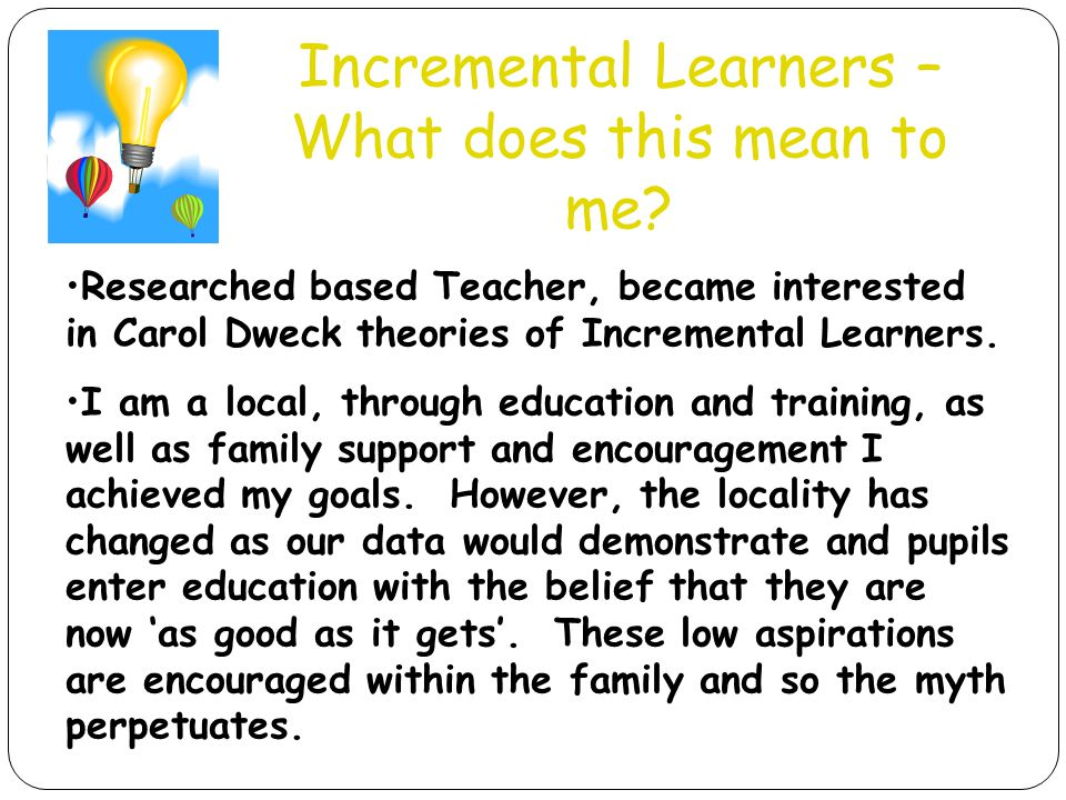 Incremental Learners – What does this mean to me