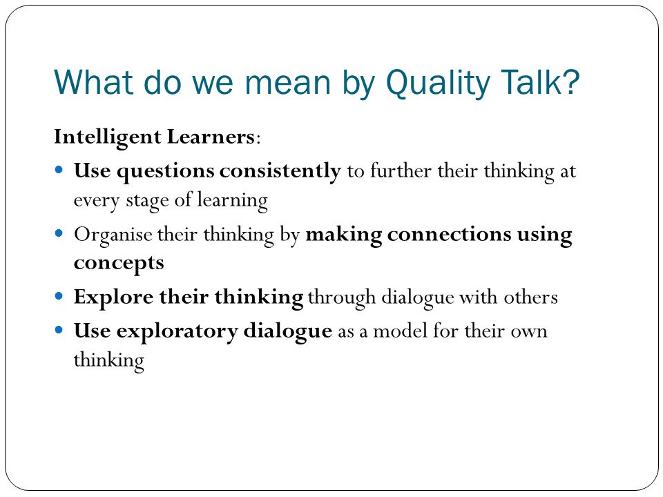 What do we mean by Quality Talk