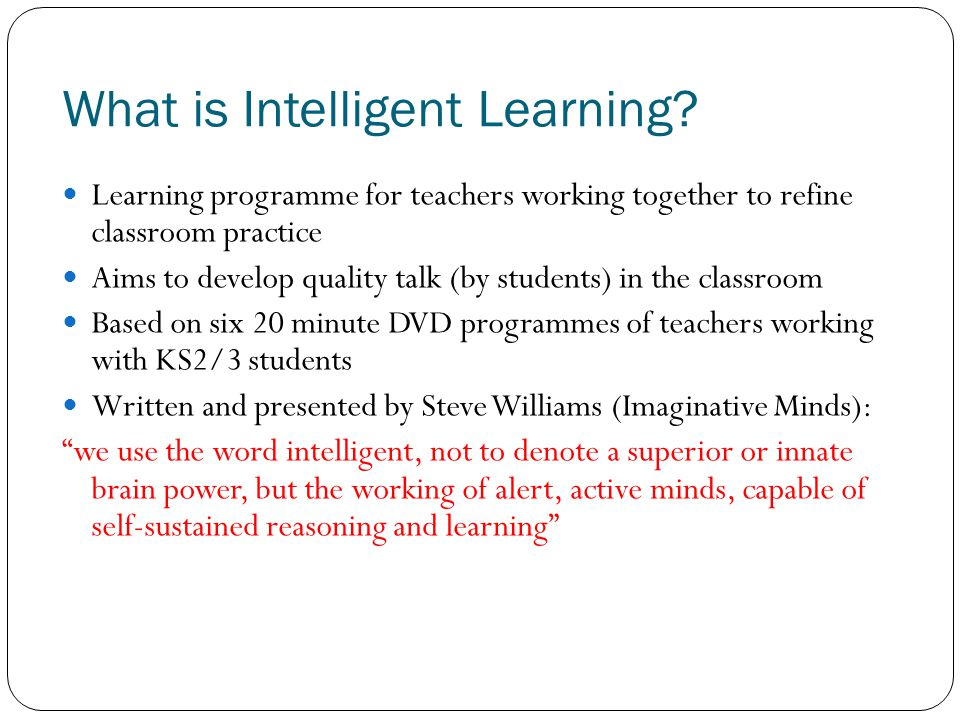 What is Intelligent Learning