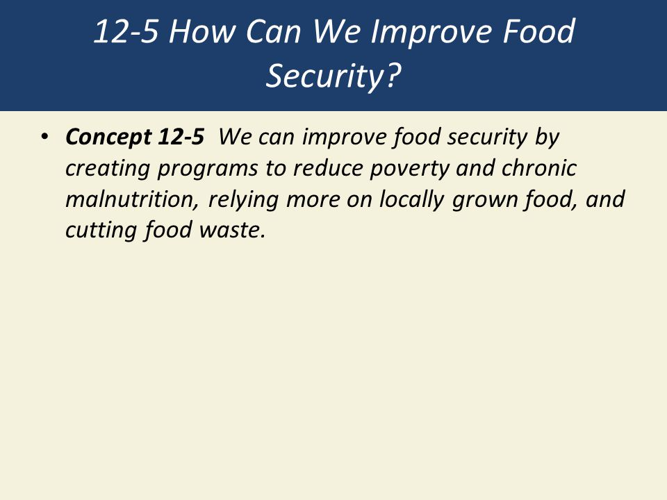 12-5 How Can We Improve Food Security