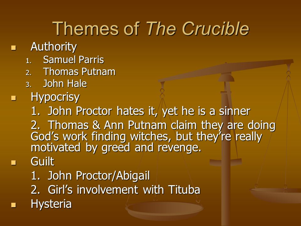 Themes of The Crucible Authority Hypocrisy