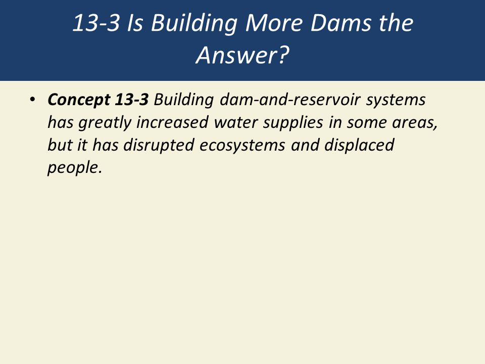 13-3 Is Building More Dams the Answer