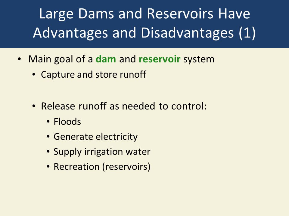 Large Dams and Reservoirs Have Advantages and Disadvantages (1)