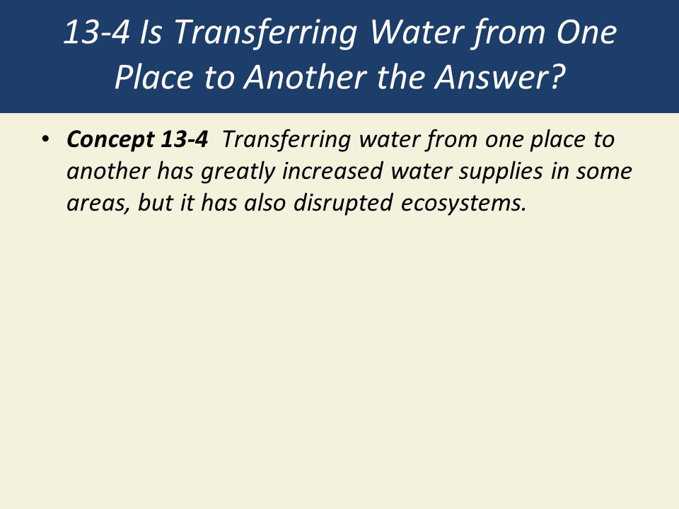 13-4 Is Transferring Water from One Place to Another the Answer