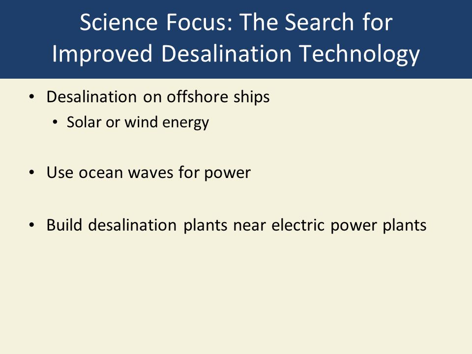 Science Focus: The Search for Improved Desalination Technology
