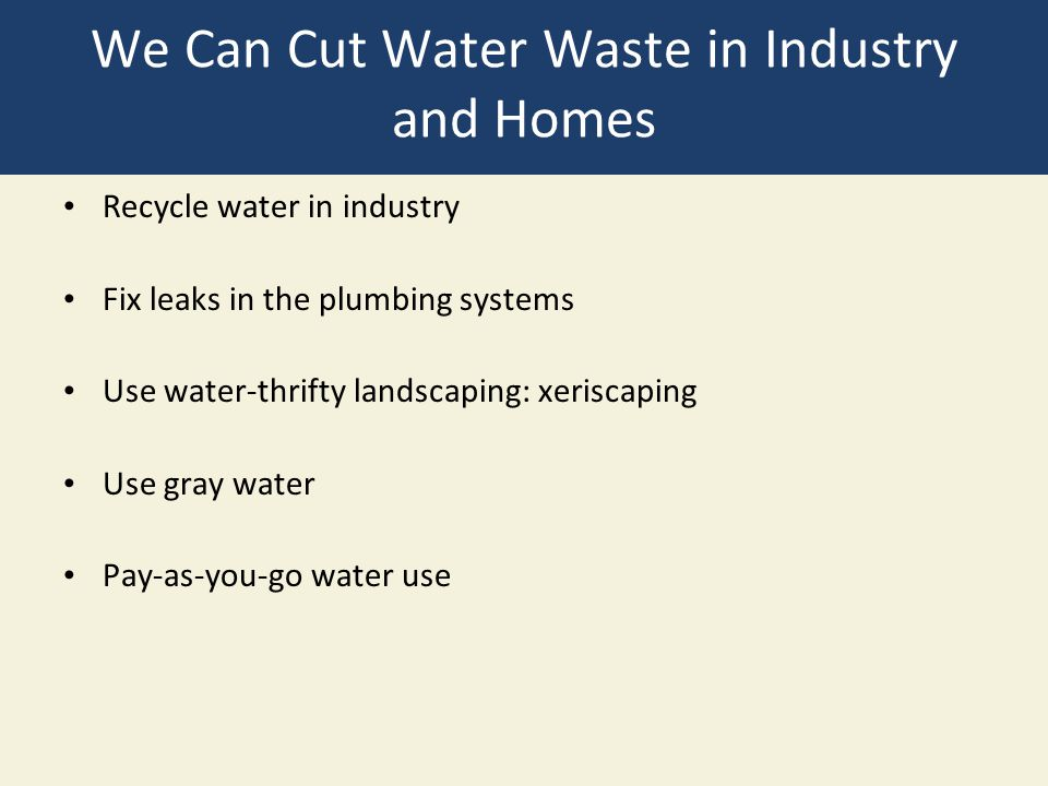We Can Cut Water Waste in Industry and Homes