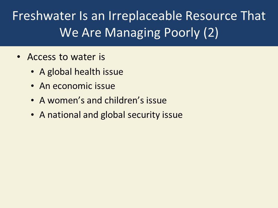Freshwater Is an Irreplaceable Resource That We Are Managing Poorly (2)
