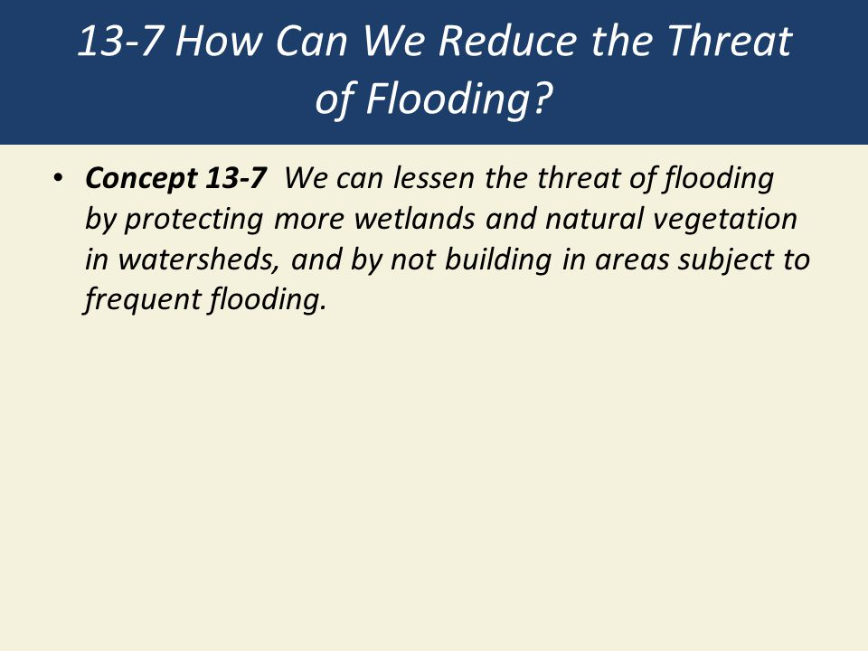 13-7 How Can We Reduce the Threat of Flooding