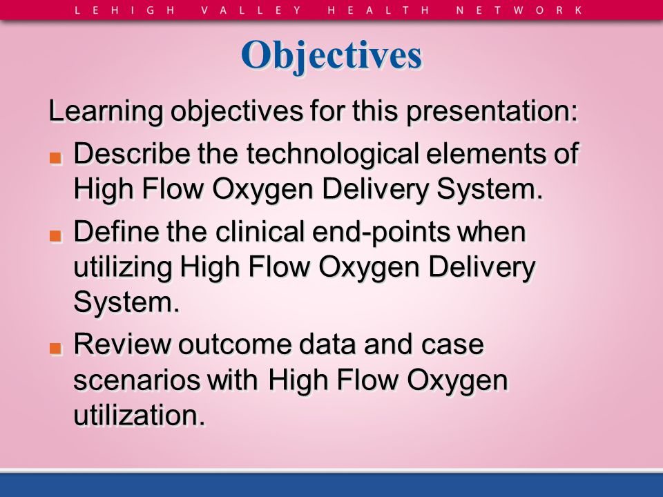 Objectives Learning objectives for this presentation: