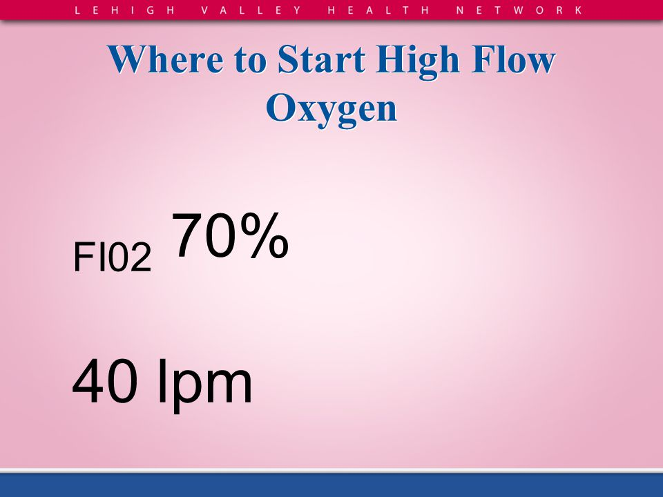 Where to Start High Flow Oxygen