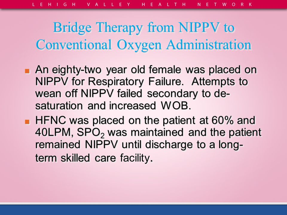 Bridge Therapy from NIPPV to Conventional Oxygen Administration