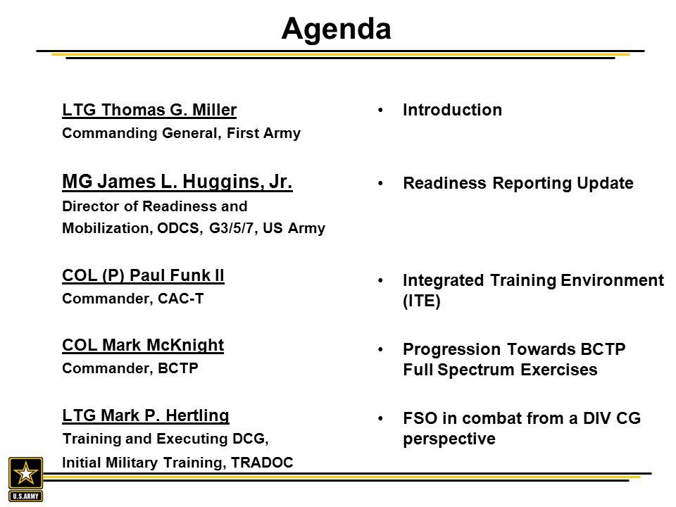 Agenda MG James L. Huggins, Jr. LTG Thomas G. Miller