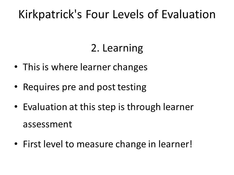 Kirkpatrick s Four Levels of Evaluation