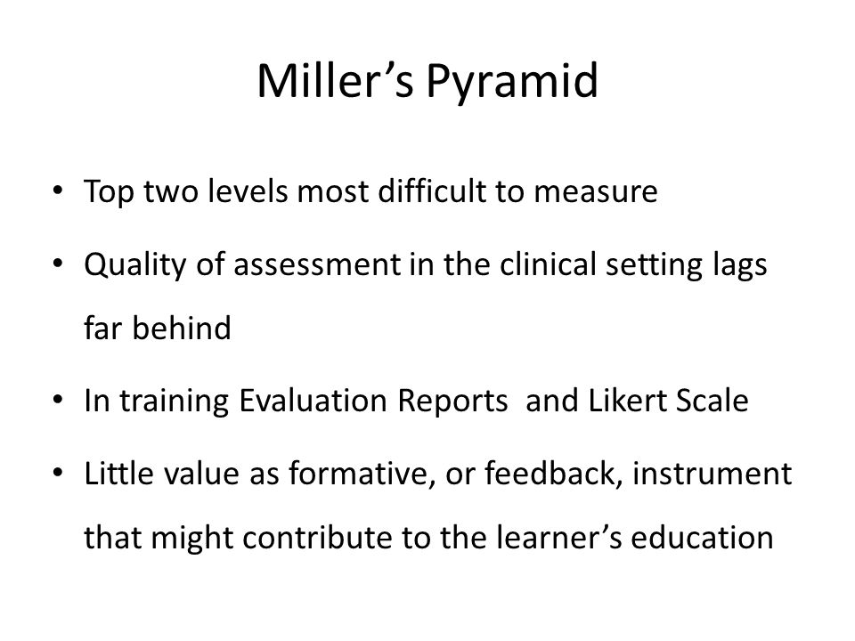 Miller's Pyramid Top two levels most difficult to measure
