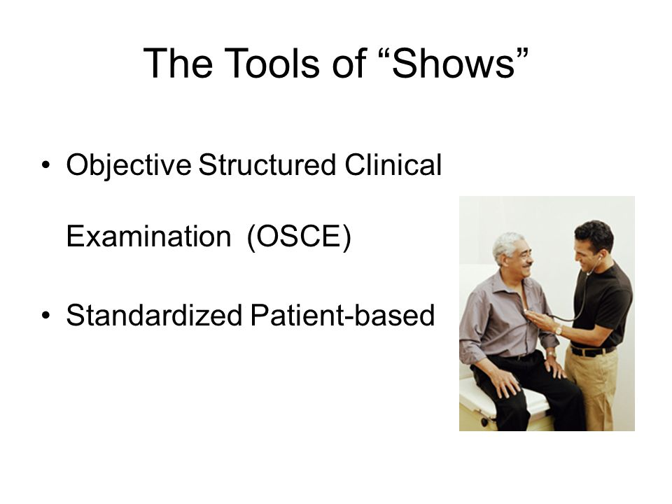 The Tools of Shows Objective Structured Clinical Examination (OSCE)