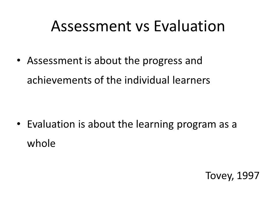 Assessment vs Evaluation