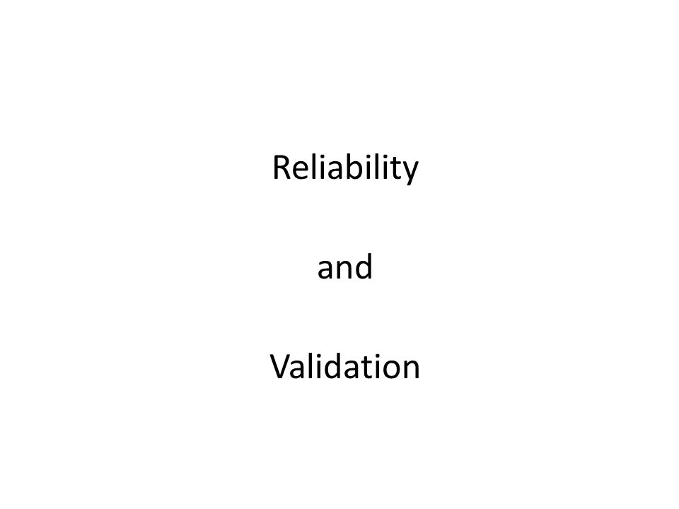 Reliability and Validation