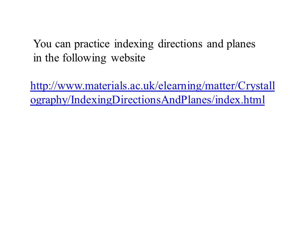 You can practice indexing directions and planes