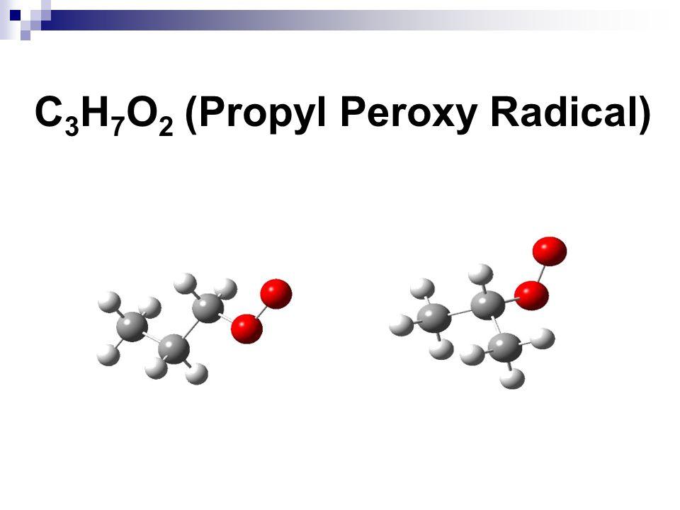 C3H7O2 (Propyl Peroxy Radical)