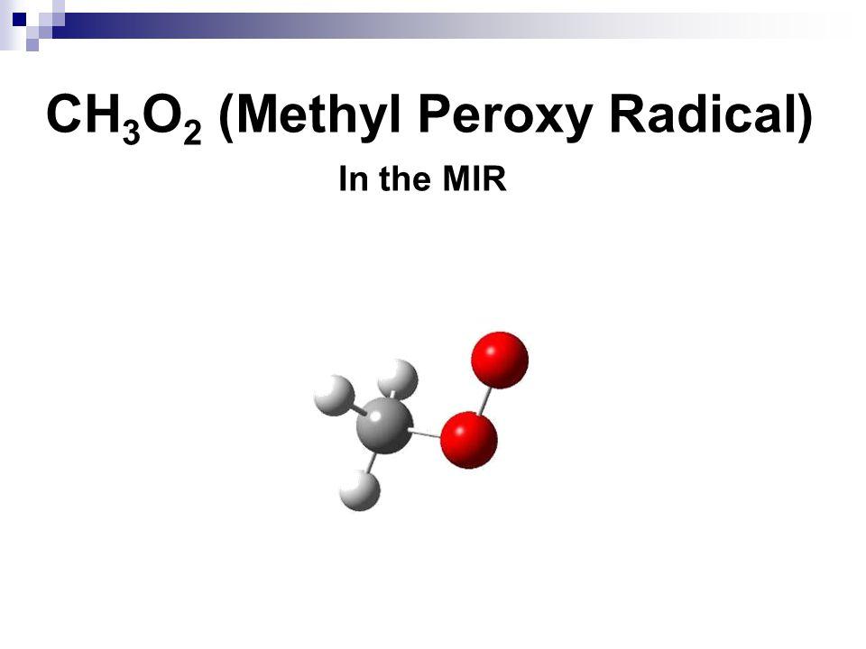 CH3O2 (Methyl Peroxy Radical)