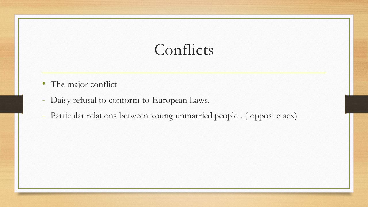 Conflicts The major conflict