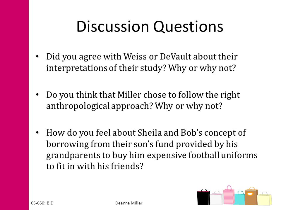 Discussion Questions Did you agree with Weiss or DeVault about their interpretations of their study Why or why not