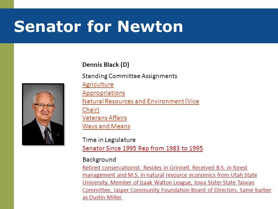 Senator for Newton Dennis Black (D) Standing Committee Assignments