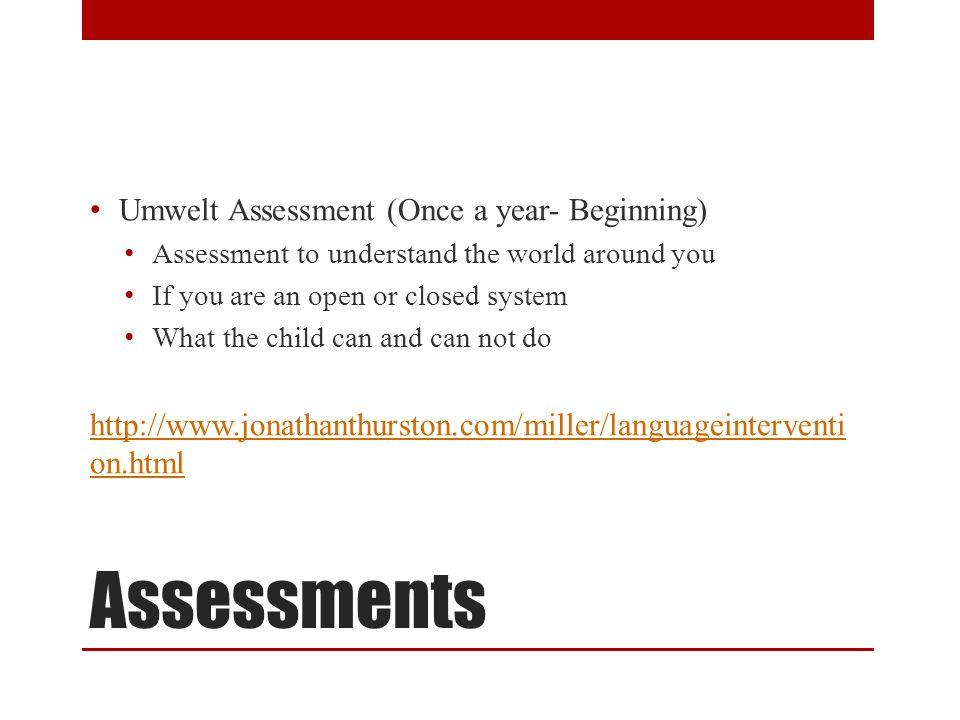Assessments Umwelt Assessment (Once a year- Beginning)