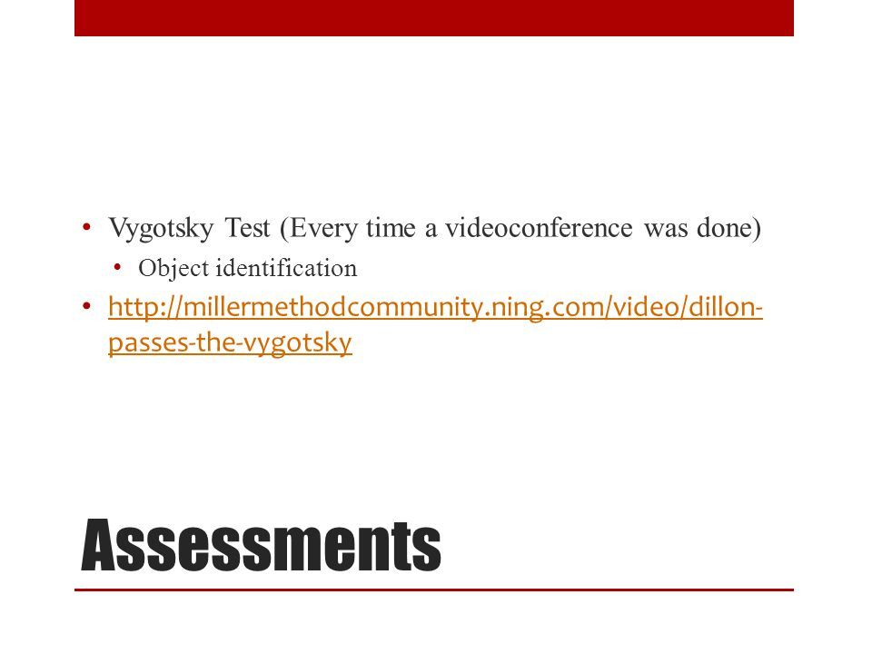 Assessments Vygotsky Test (Every time a videoconference was done)