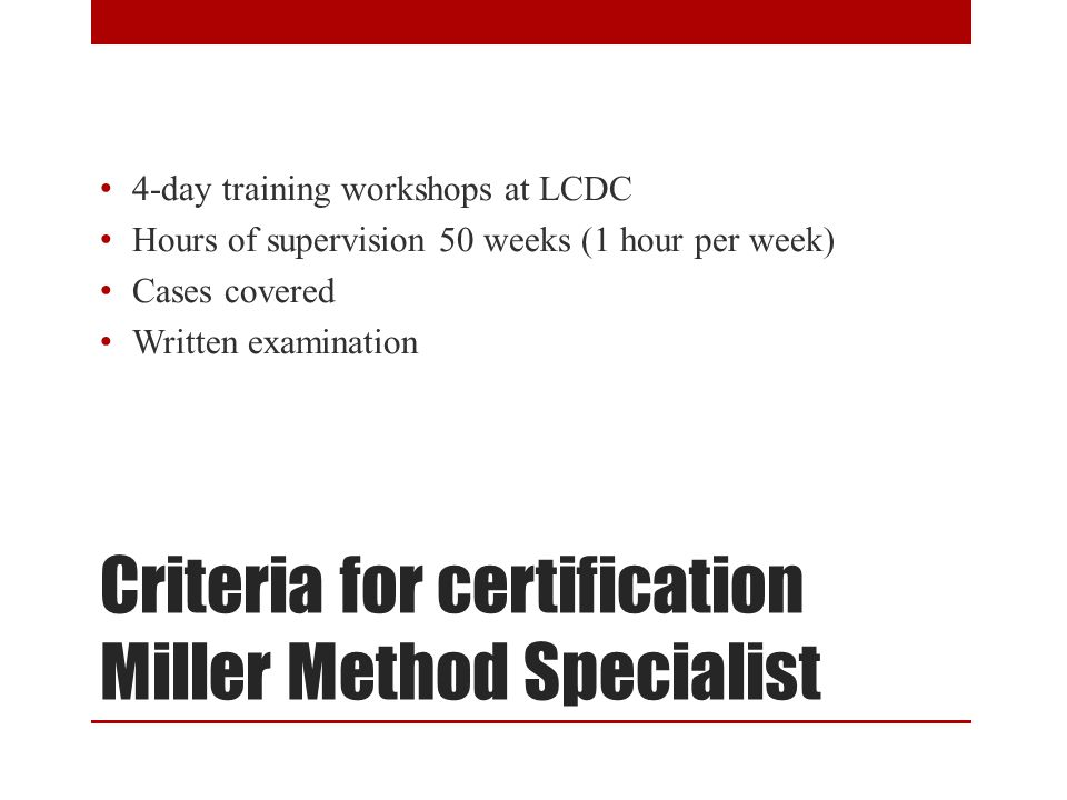 Criteria for certification Miller Method Specialist