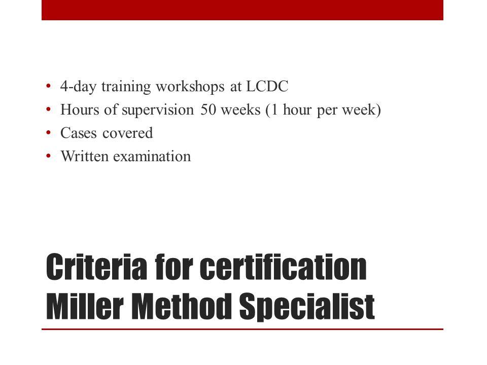 Criteria for certification Miller Method Specialist
