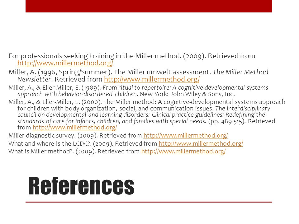 For professionals seeking training in the Miller method. (2009)