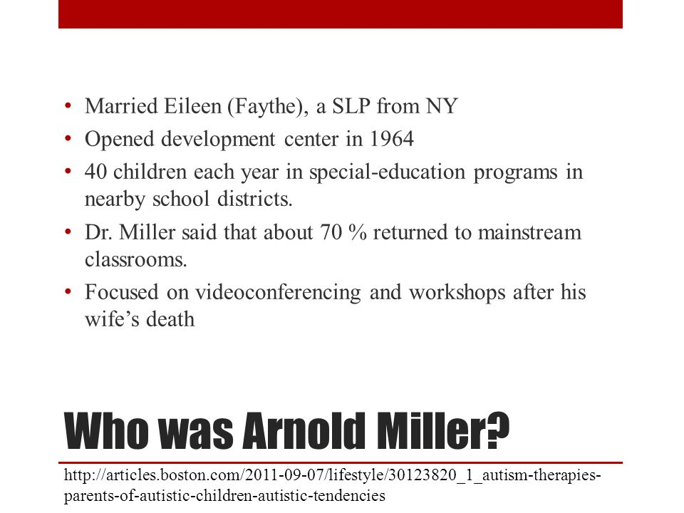Who was Arnold Miller Married Eileen (Faythe), a SLP from NY