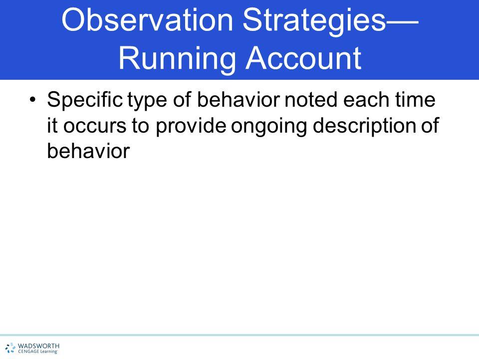 Observation Strategies— Running Account