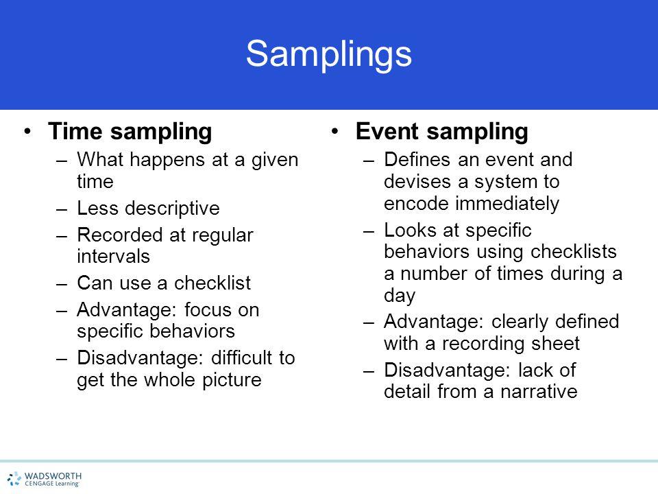 Samplings Time sampling Event sampling What happens at a given time