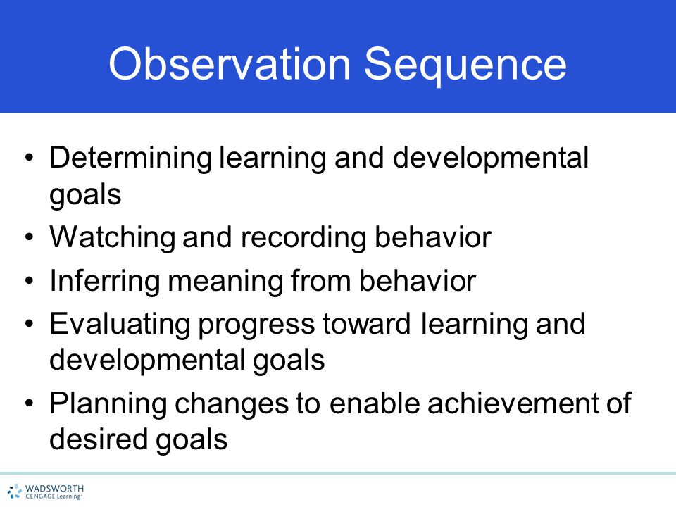Observation Sequence Determining learning and developmental goals