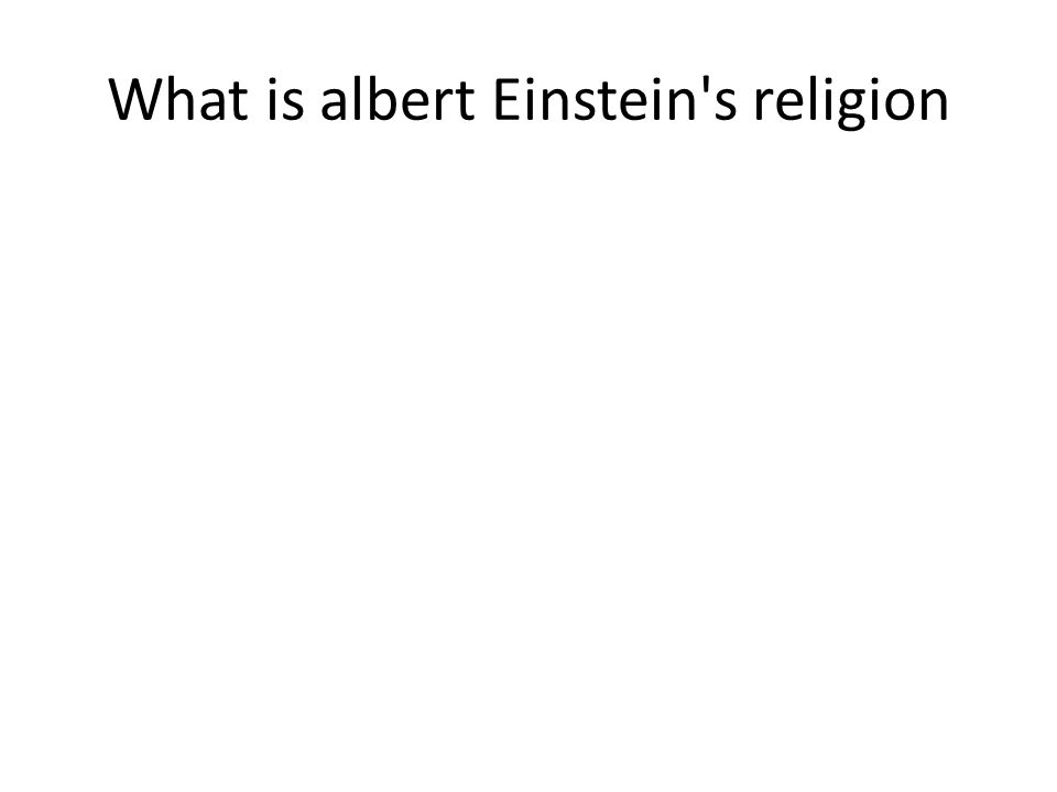 What is albert Einstein s religion