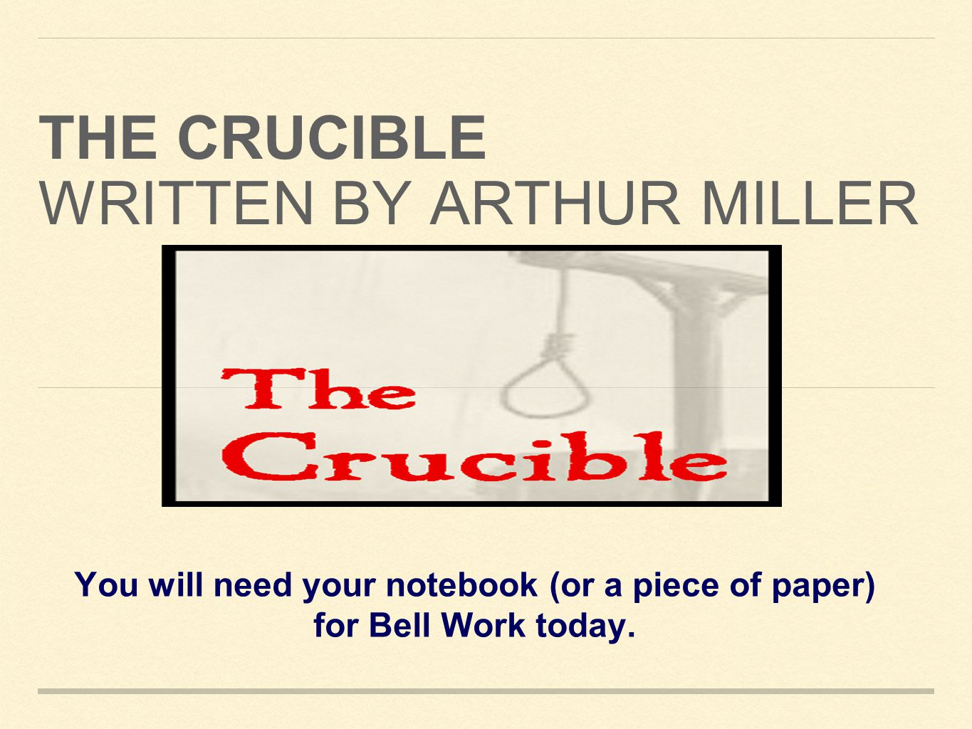 why arthur miller wrote the crucible essay The crucible a play written by arthur miller is a story about the salem witch trials the word crucible has multiple meanings, miller chose the crucible as a title to try to express the intricacy of the play's message the usual and most widely used definition for crucible, according webster.