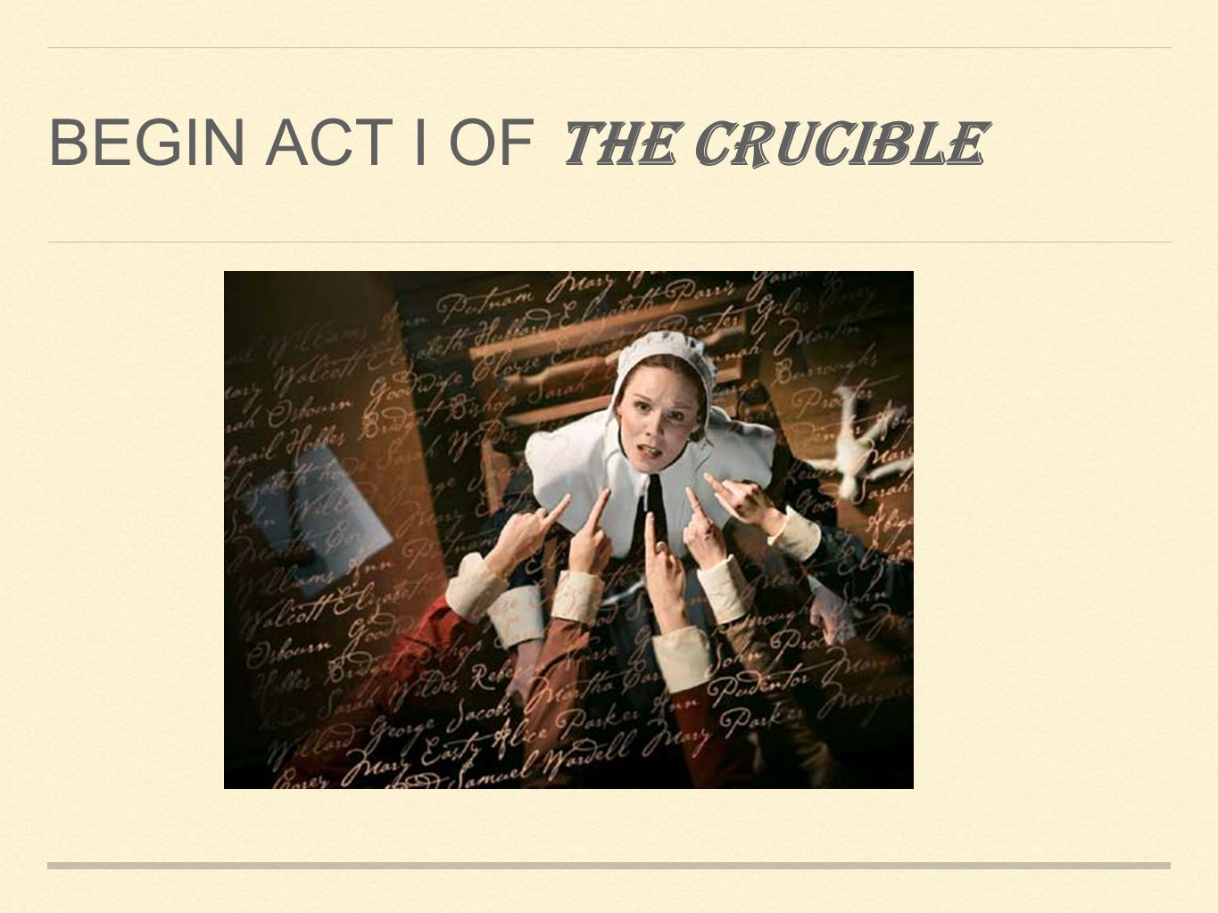 Begin Act I of the crucible